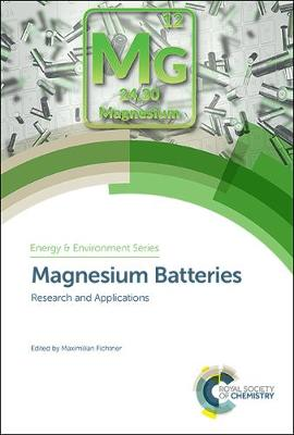 Magnesium Batteries: Research and Applications - Energy and Environment Series (Hardback)