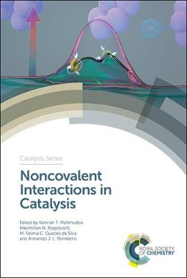 Noncovalent Interactions in Catalysis - Catalysis Series (Hardback)