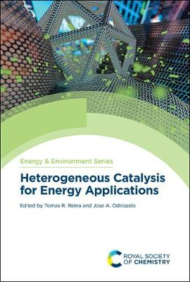 Heterogeneous Catalysis for Energy Applications - Energy and Environment Series (Hardback)