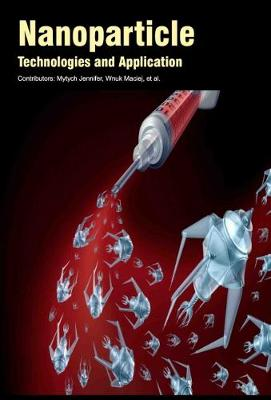 Nanoparticle Technologies and Application (Hardback)