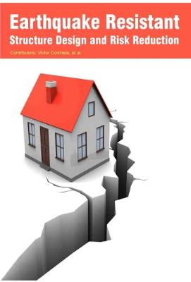 Earthquake Resistant Structure Design and Risk Reduction (Hardback)