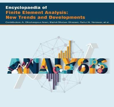 Encyclopaedia of Finite Element Analysis: New Trends and Developments (Hardback)