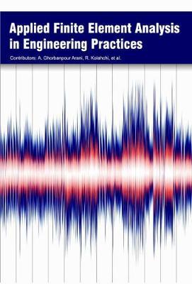 Applied Finite Element Analysis in Engineering Practices (Hardback)