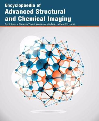 Encyclopaedia of Advanced Structural and Chemical Imaging (Hardback)