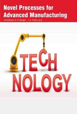 Novel Processes for Advanced Manufacturing (Hardback)