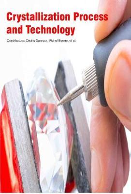 Crystallization Process and Technology (Hardback)