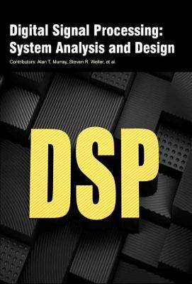 Digital Signal Processing: System Analysis and Design (Hardback)