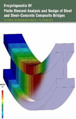 Encyclopaedia of Finite Element Analysis and Design of Steel and Steel-Concrete Composite Bridges (3 Volumes) (Hardback)