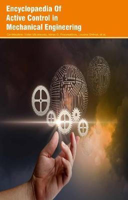 Encyclopaedia of Active Control in Mechanical Engineering (3 Volumes) (Hardback)