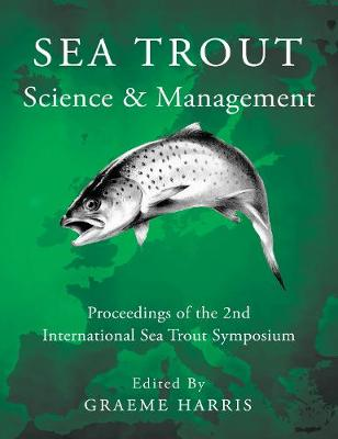 Sea Trout: Science & Management: Proceedings of the 2nd International Sea Trout Symposium (Hardback)