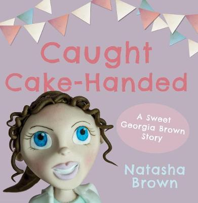 Caught Cake-Handed (Paperback)