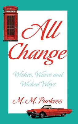All Change: Wishes, Waves, and Wicked Ways (Paperback)