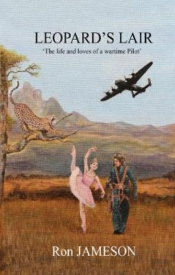 Leopard's Lair: The Life and Loves of a Wartime Pilot (Paperback)
