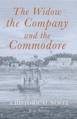 The Widow, the Company and the Commodore (Paperback)