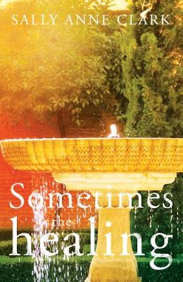 Sometimes the healing (Paperback)
