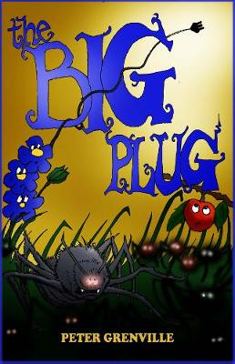 The Big Plug: And How Plants and Spiders Saved the World (Paperback)