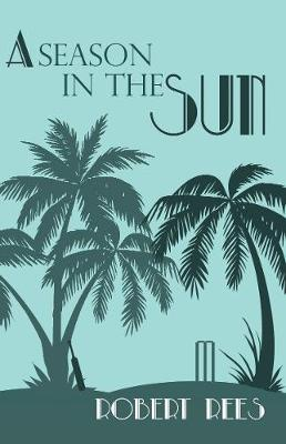 A Season in the Sun: A charming tale of a Seychelles legacy, village cricket and foul play (Paperback)