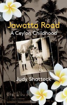 Jawatta Road: A Ceylon Childhood (Paperback)