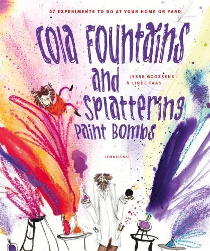 Cola Fountains & Splattering Paint Bombs (Hardback)