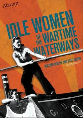 Idle Women of the Wartime Waterways (Paperback)