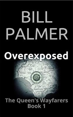 Overexposed - The Queen's Wayfarers 1 (Paperback)