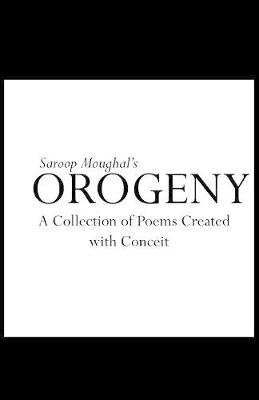 Orogeny: A Collection of Poems Created with Conceit (Paperback)