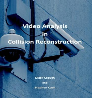 Video Analysis in Collision Reconstruction (Paperback)