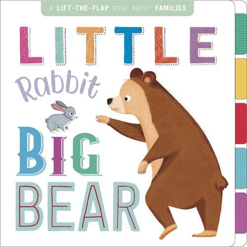 Little Rabbit, Big Bear - First Concepts Lift the Flaps (Board book)