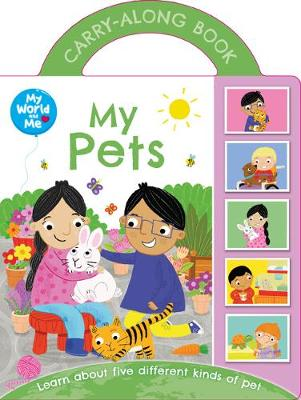 World and Me - My Pets - WAM Carry Handle (Board book)