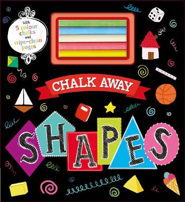 Chalk Away: Shapes - Chalk Away (Board book)