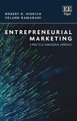 Entrepreneurial Marketing: A Practical Managerial Approach (Hardback)