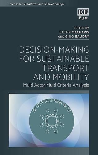 Decision-Making for Sustainable Transport and Mobility: Multi Actor Multi Criteria Analysis - Transport, Mobilities and Spatial Change (Hardback)