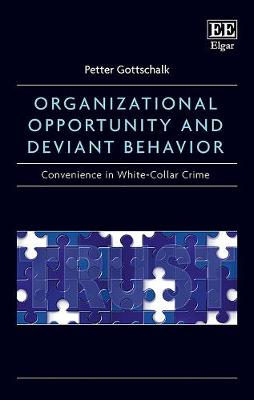 Organizational Opportunity and Deviant Behavior: Convenience in White-Collar Crime (Hardback)