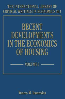 Recent Developments in the Economics of Housing - The International Library of Critical Writings in Economics Series 364 (Hardback)