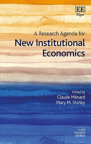 A Research Agenda for New Institutional Economics - Elgar Research Agendas (Hardback)