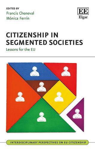 Citizenship in Segmented Societies: Lessons for the Eu - Interdisciplinary Perspectives on Eu Citizenship Series (Hardback)