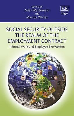 Social Security Outside the Realm of the Employment Contract: Informal Work and Employee-Like Workers (Hardback)