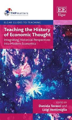 Teaching the History of Economic Thought: Integrating Historical Perspectives into Modern Economics - Elgar Guides to Teaching (Hardback)