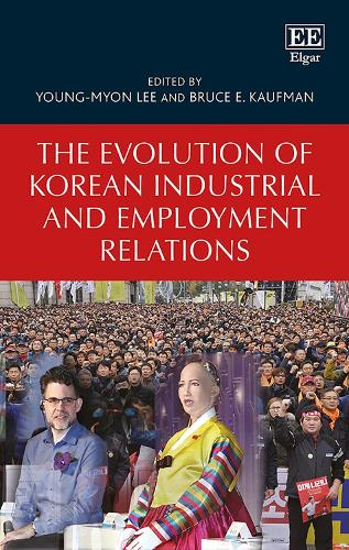 The Evolution of Korean Industrial and Employment Relations (Hardback)