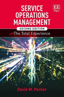 Service Operations Management: The Total Experience (Hardback)