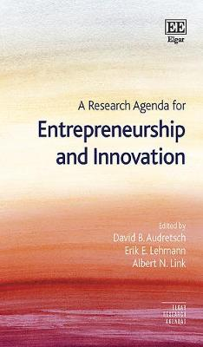A Research Agenda for Entrepreneurship and Innovation - Elgar Research Agendas (Hardback)