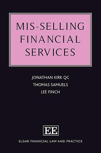 Mis-Selling Financial Services - Elgar Financial Law and Practice Series (Hardback)