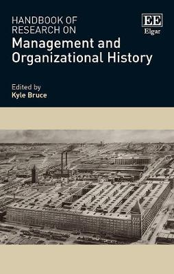 Handbook of Research on Management and Organizational History - Research Handbooks in Business and Management Series (Hardback)