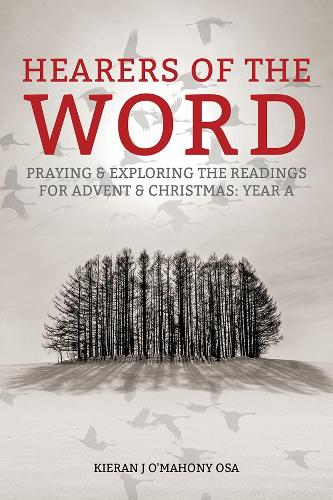Hearers of the Word: Praying and exploring the readings for Advent and Christmas, Year A (Paperback)