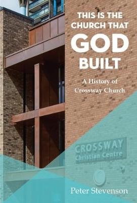 This is the Church that God Built: A History of Crossway Church (Paperback)
