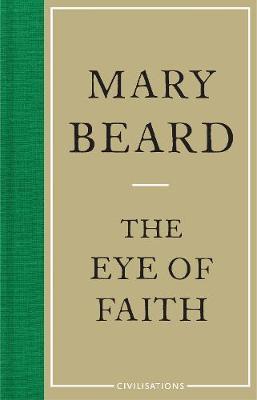 Civilisations: The Eye of Faith (Hardback)