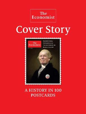 The Economist: Cover Story: A History in 100 Postcards (Paperback)