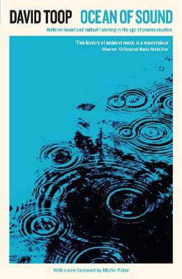 Ocean of Sound: Ambient sound and radical listening in the age of communication - Serpent's Tail Classics (Paperback)