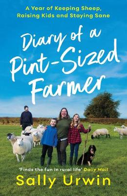 Diary of a Pint-Sized Farmer: A Year of Keeping Sheep, Raising Kids and Staying Sane (Paperback)