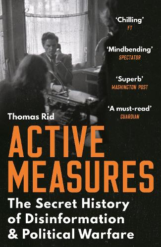 Active Measures: The Secret History of Disinformation and Political Warfare (Paperback)